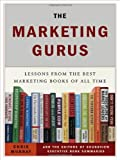 Murray, Christopher: The Marketing Gurus: Lessons from the Best Marketing Books of All Time