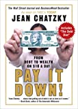 Chatzky, Jean: Pay It Down!: From Debt to Wealth on $10 a Day
