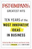Lidsky, David: Fast Company's Greatest Hits: Ten Years of the Most Innovative Ideas in Business