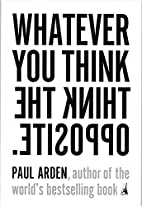Whatever You Think, Think the Opposite by…