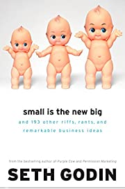Small Is the New Big: and 183 Other Riffs,…