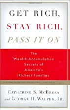 Get Rich, Stay Rich, Pass It On: The…
