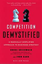 Competition Demystified: A Radically…