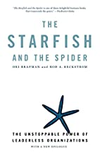The Starfish and the Spider: The Unstoppable…