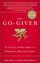 The Go-Giver: A Little Story About a…
