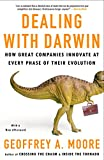 Moore, Geoffrey A.: Dealing with Darwin: How Great Companies Innovate at Every Phase of Their Evolution