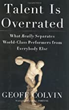 Talent Is Overrated: What Really Separates…
