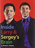 Brandt, Richard L.: Inside Larry and Sergey's Brain