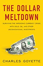 The Dollar Meltdown: Surviving the Impending…
