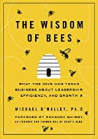 The Wisdom of Bees: What the Hive Can Teach…