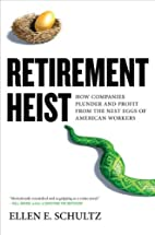 Retirement Heist: How Companies Plunder and…