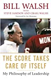 Walsh, Bill: The Score Takes Care of Itself: My Philosophy of Leadership