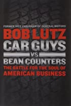 Car Guys vs. Bean Counters: The Battle for&hellip;