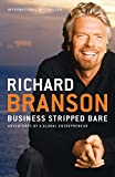 Branson, Richard: Business Stripped Bare: Adventures of a Global Entrepreneur