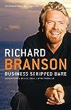 Branson, Richard: Business Stripped Bare: Adventures of a Global Entrepreneur