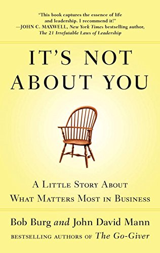 its-not-about-you-a-little-story-about-what-matters-most-in-business
