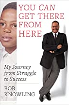 You Can Get There from Here: My Journey from…