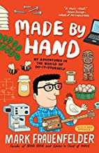 Made by Hand: My Adventures in the World of…