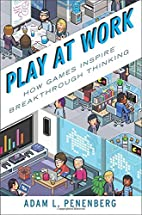 Play at Work: How Games Inspire Breakthrough…