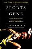 Epstein, David: The Sports Gene: Inside the Science of Extraordinary Athletic Performance