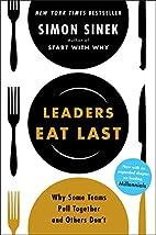 Leaders Eat Last: Why Some Teams Pull…