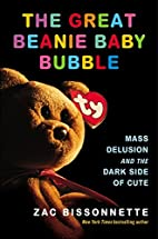 The Great Beanie Baby Bubble: Mass Delusion…