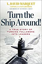 Turn the Ship Around!: A True Story of…