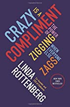 Crazy Is a Compliment: The Power of Zigging…