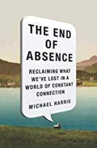 The End of Absence: Reclaiming What…