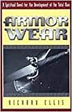 Ellis, Richard: Armor Wear: A Spiritual Novel For The Development Of The Total Man