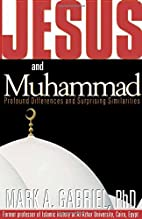 Jesus and Muhammad: Profound Differences and…