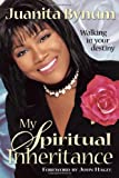 Bynum, Juanita: My Spiritual Inheritance