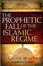 The Prophetic Fall of the Islamic Regime by…