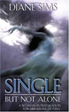 Single But Not Alone: A Woman in Preparation…