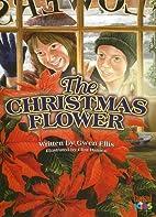 The Christmas Flower by Gwen Ellis