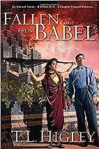 Fallen From Babel by T. L. Higley