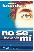 No Se Trata De Mi- Edicion Juvenil (Spanish…
