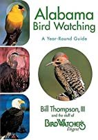 Alabama Bird Watching: A Year-Round Guide by…