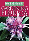 MacCubbin, Tom: Month-by-Month Gardening in Florida: What to Do Each Month to Have a Beautiful Garden All Year