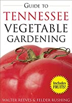 Guide to Tennessee Vegetable Gardening by…