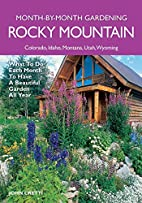 Rocky Mountain Month-by-Month Gardening:…