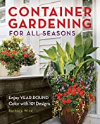 Container Gardening for All Seasons: Enjoy…
