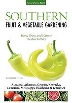 Southern Fruit & Vegetable Gardening: Plant,…