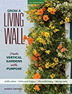 Grow a Living Wall: Create Vertical Gardens…