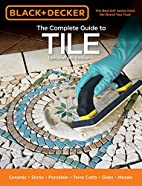 Black & Decker The Complete Guide to Tile,…