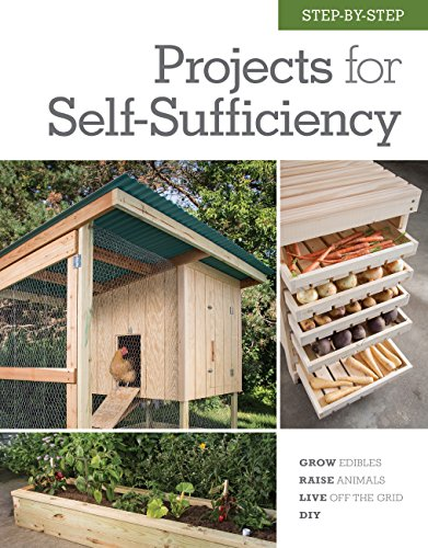 step-by-step-projects-for-self-sufficiency-grow-edibles-raise-animals-live-off-the-grid-diy