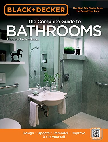 black-decker-the-complete-guide-to-bathrooms-updated-4th-edition-design-update-remodel-improve-do-it-yourself-black-decker-complete-guide