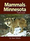 Stan Tekiela: Mammals of Minnesota Field Guide (Mammals Field Guides)