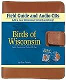 Stan Tekiela: Birds Of Wisconsin: Field Guide. (Book & CD)