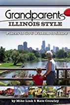 Grandparents Illinois Style: Places to Go &…